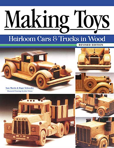 Compare Textbook Prices for Making Toys, Revised Edition: Heirloom Cars and Trucks in Wood Fox Chapel Publishing Complete Guide with a Step-by-Step Peterbilt Project and Detailed Plans for a Ford Model A, 1932 Buick, and More Revised Edition ISBN 9781497101166 by Sam Martin,Roger Schroeder