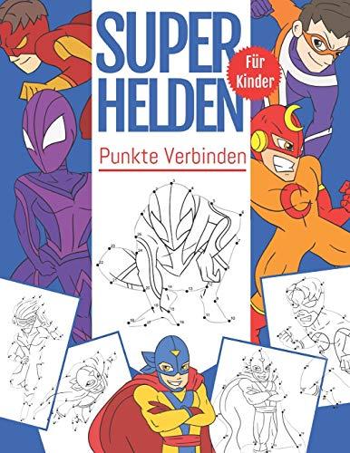 Punkte Verbinden SuperHelden Für Kinder: Von Punkt zu Punkt Malbuch Für Kinder Ab 4-8