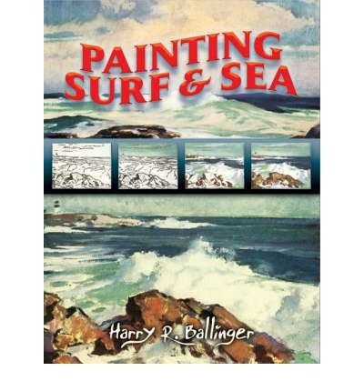 Painting Surf & Sea[ PAINTING SURF & SEA ] By Ballinger, Harry Russell ( Author )Apr-21-2008 Paperback