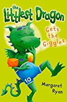 The Littlest Dragon Gets the Giggles (Roaring Good Reads)