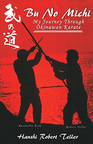 Bu No Michi: My Journey Through Okinawan Karate