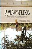 Vida Entre Mis Dedos,La . Sentimientos Traducidos En Letras (4ª Ed.)