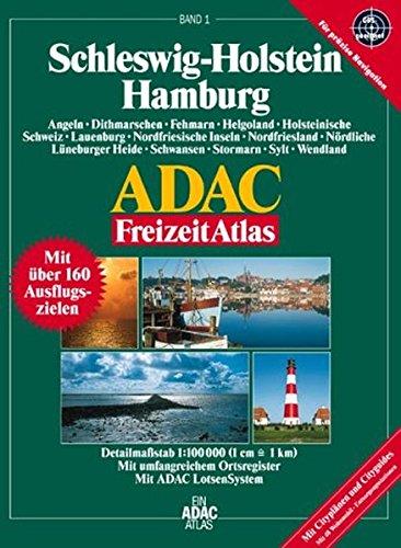 Schleswig-Holstein /Hamburg: 1:100.000, Angeln, Dithmarschen, Fehmarn, Helgoland, Holsteinische Schweiz, Lauenburg, Nordfriesische Insel, ... Stormarn, Sylt, Wendland (ADAC Freizeitatlas)
