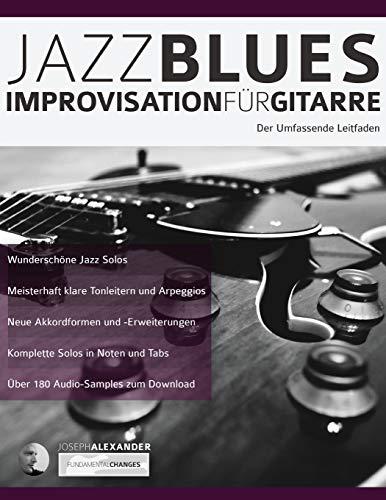 Jazzblues-Improvisation für Gitarre: Der Umfassende Leitfaden (Jazzgitarre spielen, Band 2)