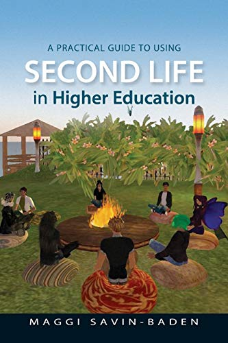 A Practical Guide To Using Second Life In Higher Education Uk Higher Education Oup Humanities Social Sciences