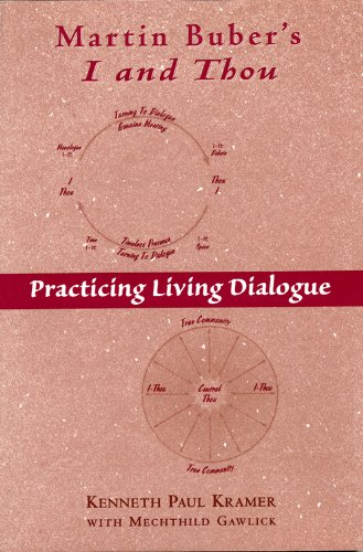 Martin Buber's I and Thou: Practicing Living Dialogue