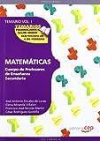 Cuerpo de Profesores de Enseñanza Secundaria. Matemáticas. Temario Vol. I.: 1 (Profesores Eso 2012 (cep))