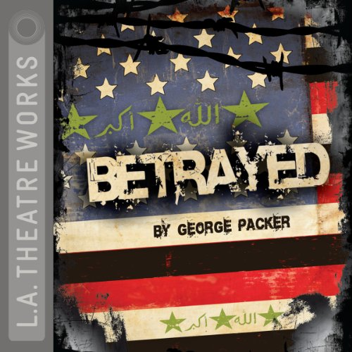 Betrayed                   By:                                                                                                                                 George Packer                               Narrated by:                                                                                                                                 Jeremy Beck,                                                                                        Kevin Daniels,                                                                                        Andrea Gabriel,                   and others                 Length: 1 hr and 43 mins     1 rating     Overall 4.0