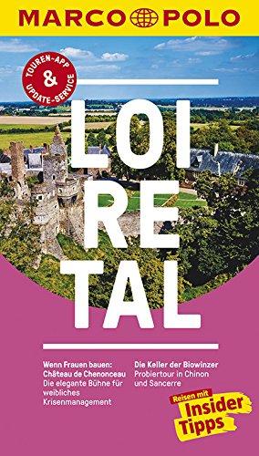 MARCO POLO Reiseführer Loire-Tal: Reisen mit Insider-Tipps. Inklusive kostenloser Touren-App & Events&News