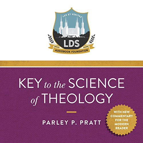 Key to the Science of Theology - With New Commentary for the Modern Reader                   By:                                                                                                                                 Mormon / LDS Audiobook Foundation,                                                                                        Parley Pratt                               Narrated by:                                                                                                                                 Michael Neeb                      Length: 1 hr and 59 mins     Not rated yet     Overall 0.0