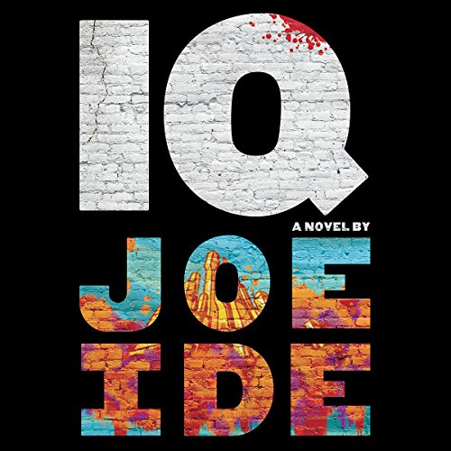 IQ by Joe Ide - A resident of one of LA's toughest neighborhoods uses his blistering intellect to solve the crimes the LAPD ignores....