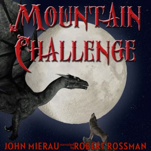 Mountain Challenge                   By:                                                                                                                                 John Mierau                               Narrated by:                                                                                                                                 Robert Rossmann                      Length: 58 mins     2 ratings     Overall 3.5