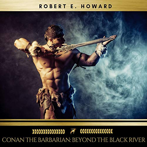 Conan the Barbarian - Beyond the Black River audiobook cover art
