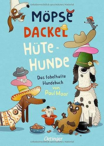Möpse, Dackel, Hütehunde: Das fabelhafte Hundebuch von Paul Maar