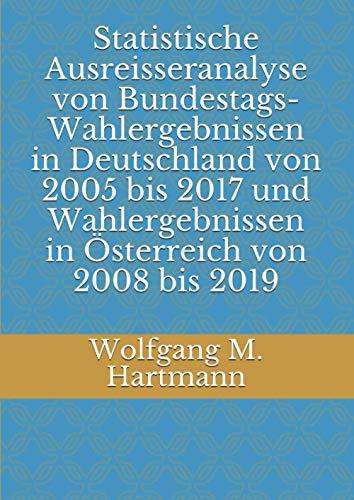 Statistische Ausreisseranalyse von Bundestags-Wahlergebnissen in Deutschland von 2005 bis 2017 und Wahlergebnissen in Österreich von 2008 bis 2019
