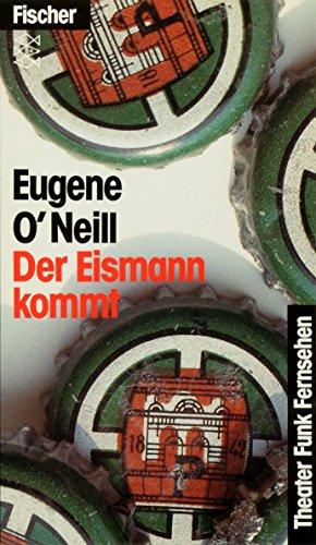 Der Eismann kommt: Schauspiel in 4 Akten (Theater / Regie im Theater)