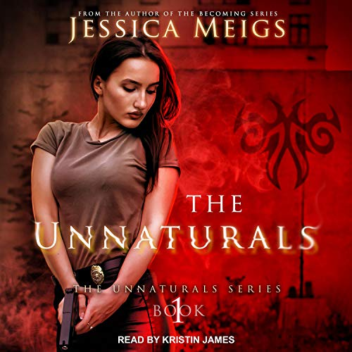 Unnaturals Series # 1, The Unnaturals Audiobook By Jessica Meigs cover art