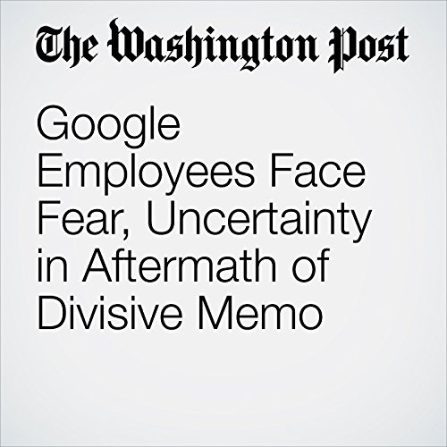 Google Employees Face Fear, Uncertainty in Aftermath of Divisive Memo copertina