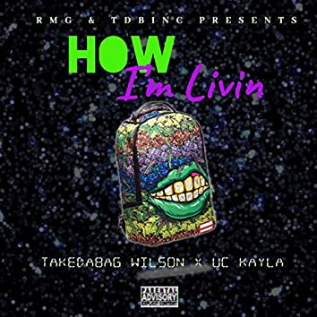 How I'm Living! (feat. UC KAYLA)