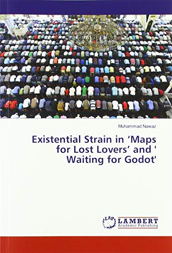 Existential Strain in 'Maps for Lost Lovers' and ' Waiting for Godot'