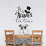 AmericanVinyl It&39;s Always Tea Time Wall Decal Quote, Alice in Wonderland Wall Decal Quote Mad Hatter Sayings Tea Party Decor, Mad Hatter Top Hat Gift LO11