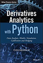 Derivatives Analytics with Python: Data Analysis, Models, Simulation, Calibration and Hedging (The Wiley Finance Series) (English Edition)