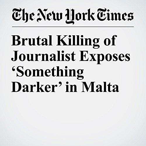 Brutal Killing of Journalist Exposes 'Something Darker' in Malta copertina