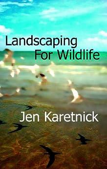 Landscaping for Wildlife by [Jen Karetnick]