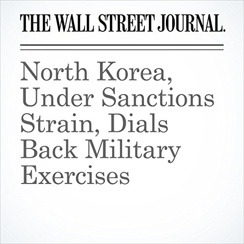 North Korea, Under Sanctions Strain, Dials Back Military Exercises audiobook cover art