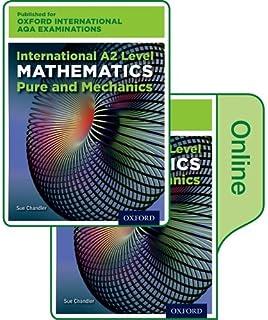 Oxford International AQA Examinations: International A2 Level Mathematics Pure and Mechanics: Print and Online Textbook Pack