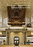 Die Orgeln der Dresdner Kreuzkirche (Große Kunstführer / Große Kunstführer / Kirchen und Klöster, Band 277)