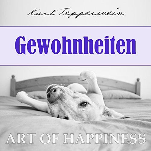 Gewohnheiten (Art of Happiness) Titelbild