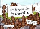 Jour de grève chez les marmottes