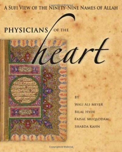 Physicians of the Heart: A Sufi View of the 99 Names of Allah by Wali Ali Meyer Bilal Hyde Faisal Muqaddam Shabda Kahn(2011-09-01)