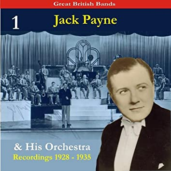 Great British Bands / Jack Payne & His Orchestra, Volume 1 / Recordings 1928 - 1935