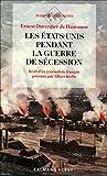 Les États-Unis pendant la guerre de Sécession: Récit d'un journaliste français présenté par Albert Krebs