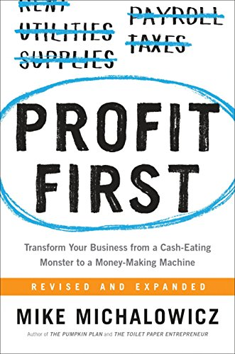 Real Estate Investing Books! -  Profit First: Transform Your Business from a Cash-Eating Monster to a Money-Making Machine