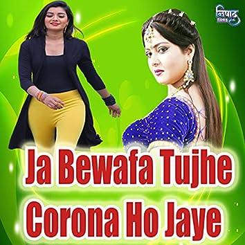 Ja Bewafa Tujhe Corona Ho Jaye