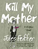 Kill My Mother – A Graphic Novel