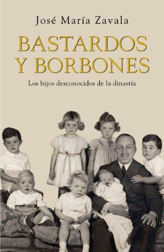 Bastardos y Borbones: Los hijos desconocidos de la dinastía eBook ...
