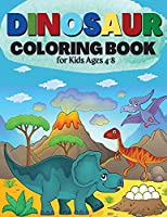Dinosaur Coloring Book for Kids Ages 4-8 Great Gift for Boys & Girls Cute and Fun Dinosaur Coloring Book for Kids & Toddlers - Children Activity Books 4-8 (Big Dreams Art Supplies Coloring Books)