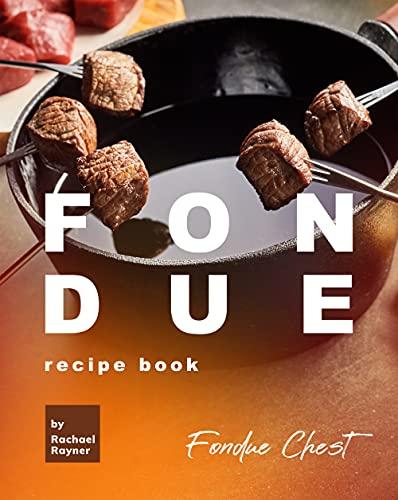 Fondue Recipe Book: Fondue Chest (English Edition)
