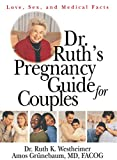 Dr. Ruth's Pregnancy Guide for Couples: Love, Sex and Medical Facts (English Edition)