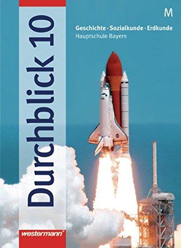 Durchblick: Geschichte - Sozialkunde - Erdkunde für Hauptschulen in Bayern Ausgabe 2004: Schülerband 10 M