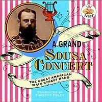 Grand Sousa Concert by J.P. Sousa