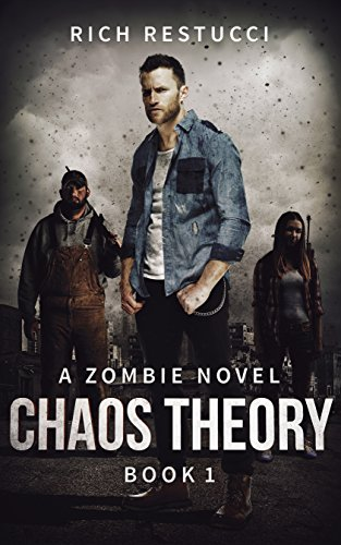 Chaos Theory (The Zombie Theories Book 1) by [Rich Restucci]