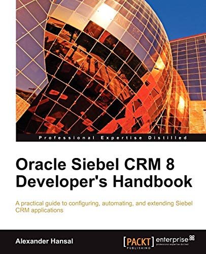 Oracle Siebel CRM 8 Developer\'s Handbook (English Edition)