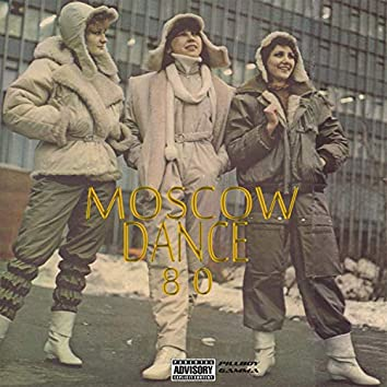 Moscow 80 Dance (feat. Gamma)