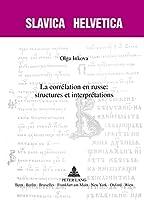 La Corrélation En Russe: Structures Et Interprétations (Slavica Helvetica)