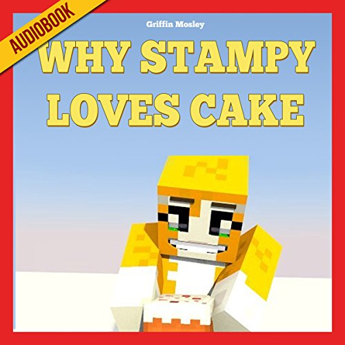 Why Stampy Loves Cake audiobook cover art